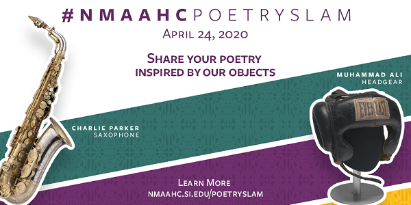 National Museum of African American History and Culture Hosts Digital Poetry Slam Friday, April 24 to Celebrate National Poetry Month